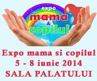 Expo mama si copilul 2014